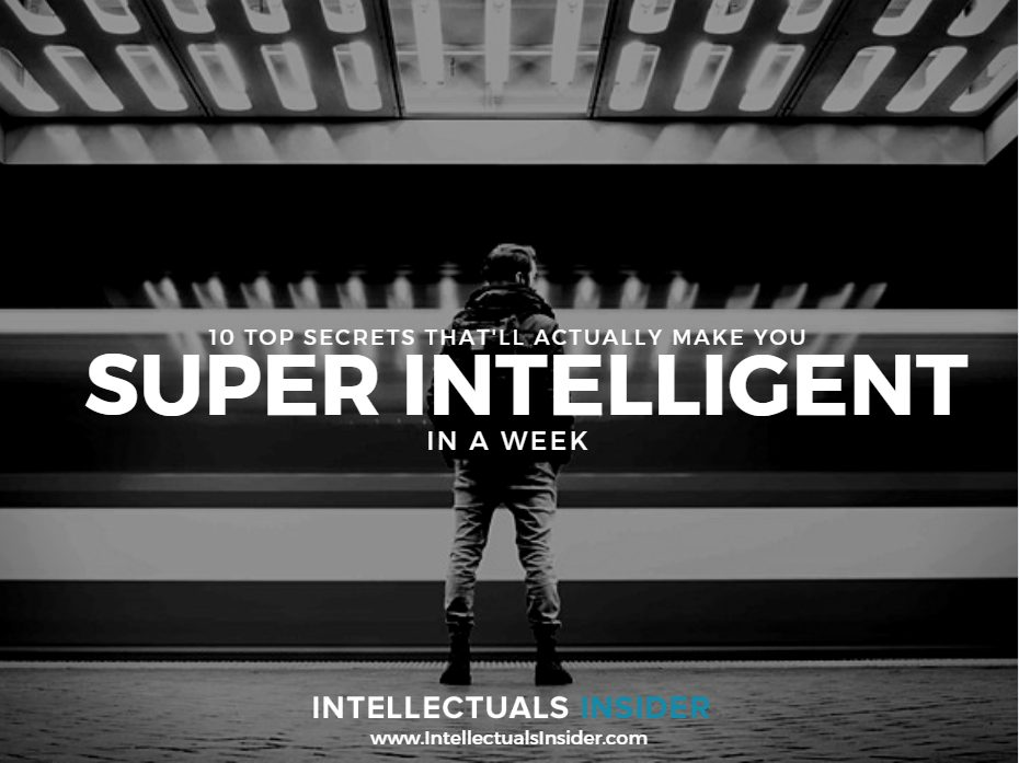 10 Top Secrets That'll Actually Make Your Super Intelligent Mind In a Week