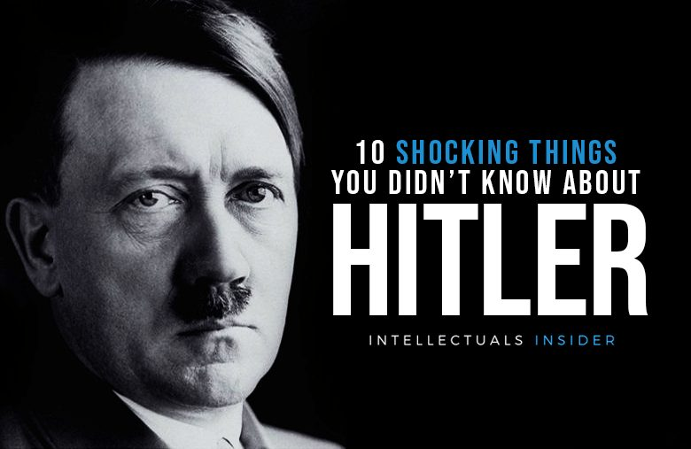 10 Shocking Things You Didn't Know About Hitler