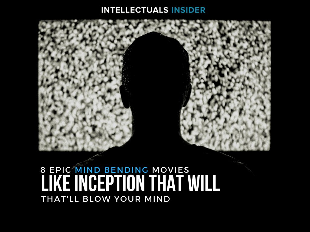 8 Epic Mind Bending Movies Like Inception That Will Blow Your Mind