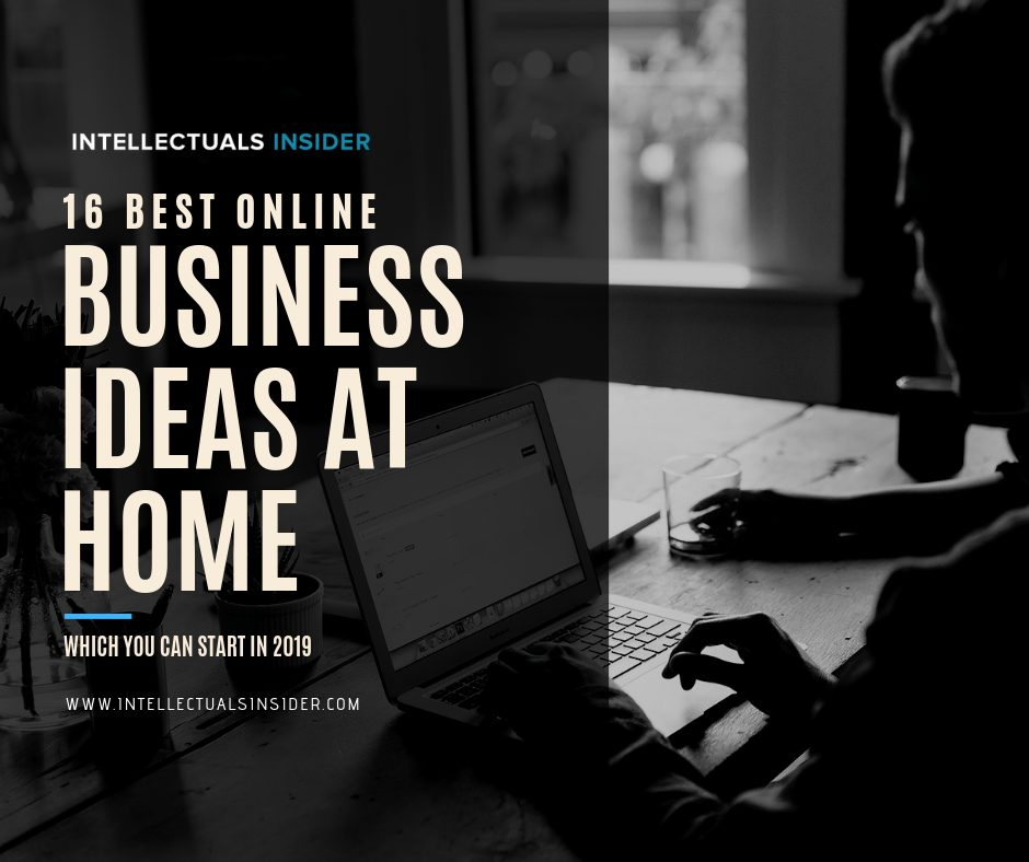 16 Best Online Business Ideas at Home which You can start easily in 2020