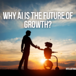 How Artificial Intelligence will change Our World and Why AI is the future of growth?