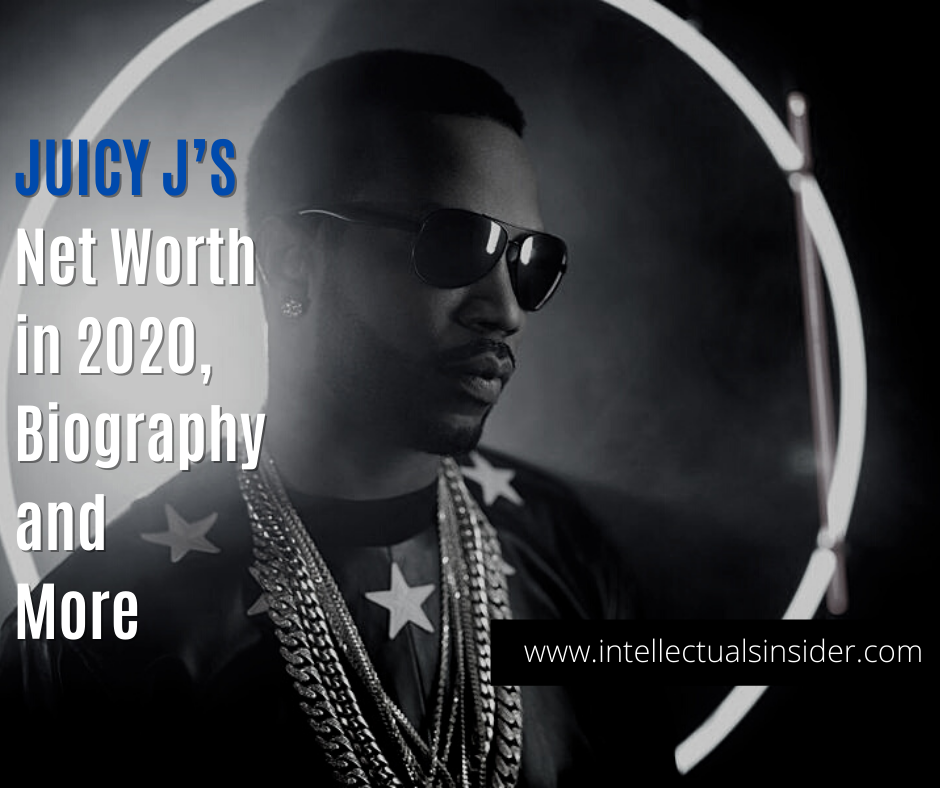Juicy J Net Worth, Biography, Facts and More 2020