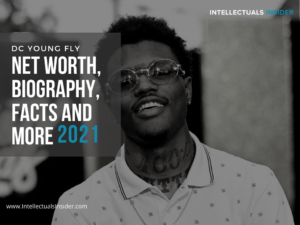 DC Young Fly Net Worth, Biography, Facts and Much More 2021